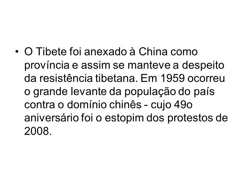 O Tibete foi anexado à China como província e assim se manteve a despeito da resistência tibetana.
