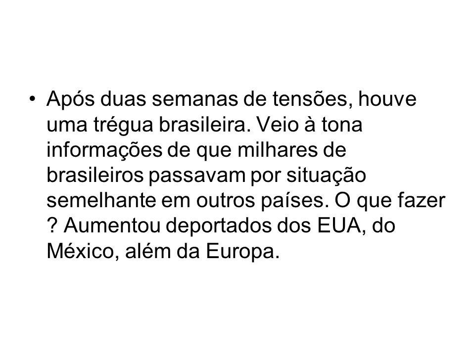 Após duas semanas de tensões, houve uma trégua brasileira