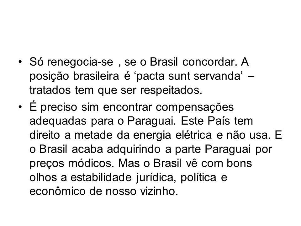 Só renegocia-se , se o Brasil concordar