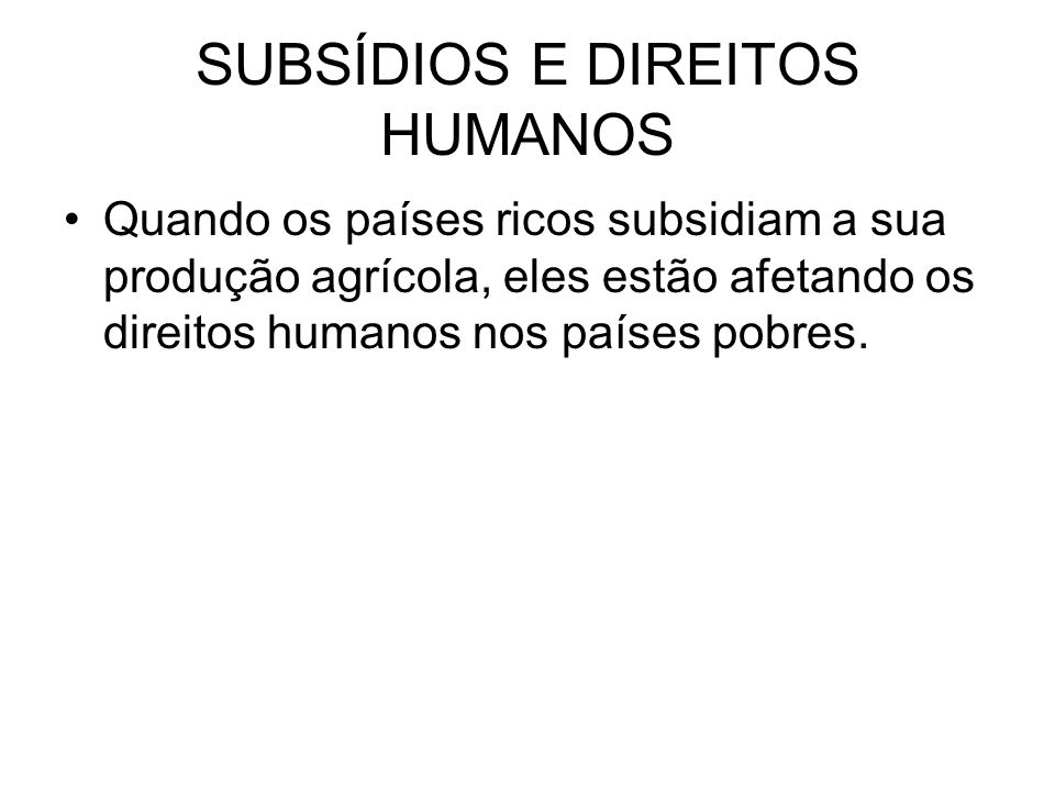 SUBSÍDIOS E DIREITOS HUMANOS