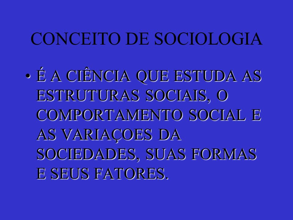 CONCEITO DE SOCIOLOGIA
