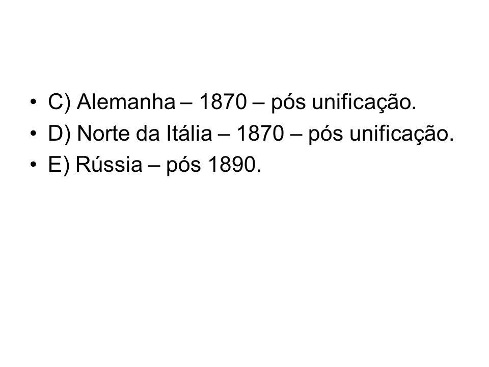 C) Alemanha – 1870 – pós unificação.