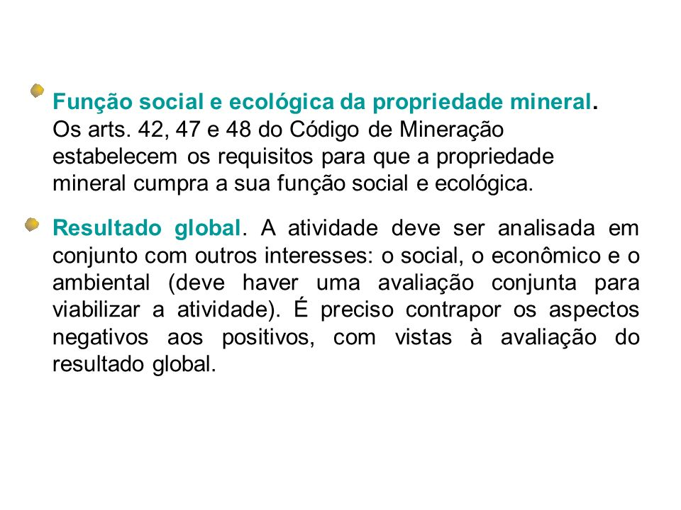 Função social e ecológica da propriedade mineral. Os arts