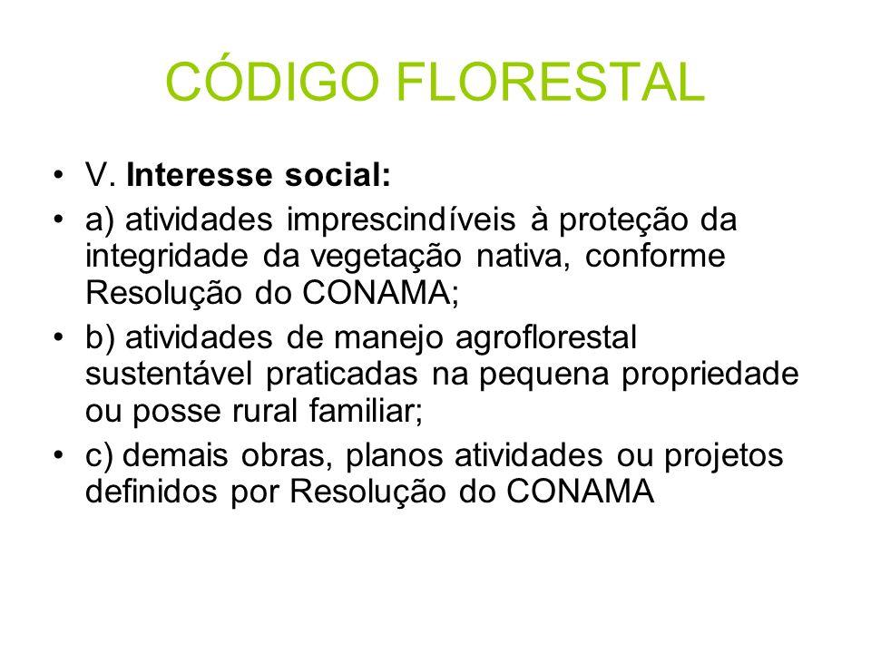 CÓDIGO FLORESTAL V. Interesse social: