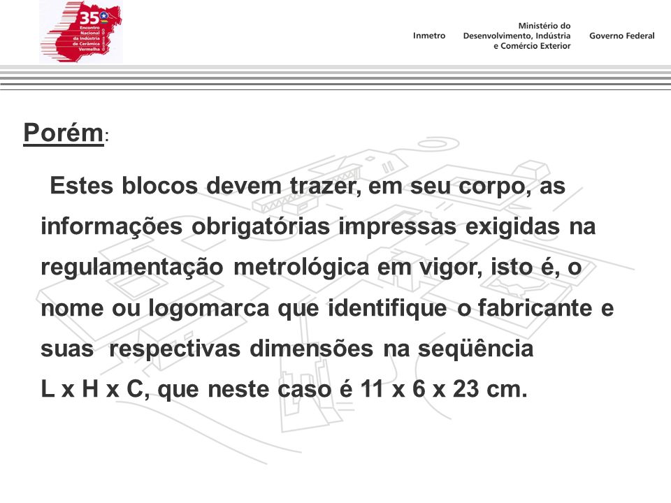 L x H x C, que neste caso é 11 x 6 x 23 cm.