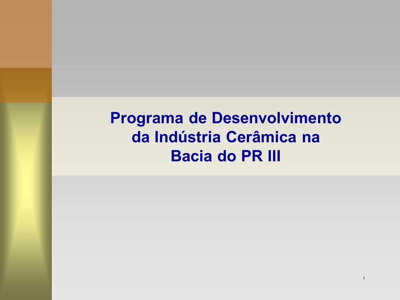 Programa de Desenvolvimento da Indústria Cerâmica na Bacia do PR III