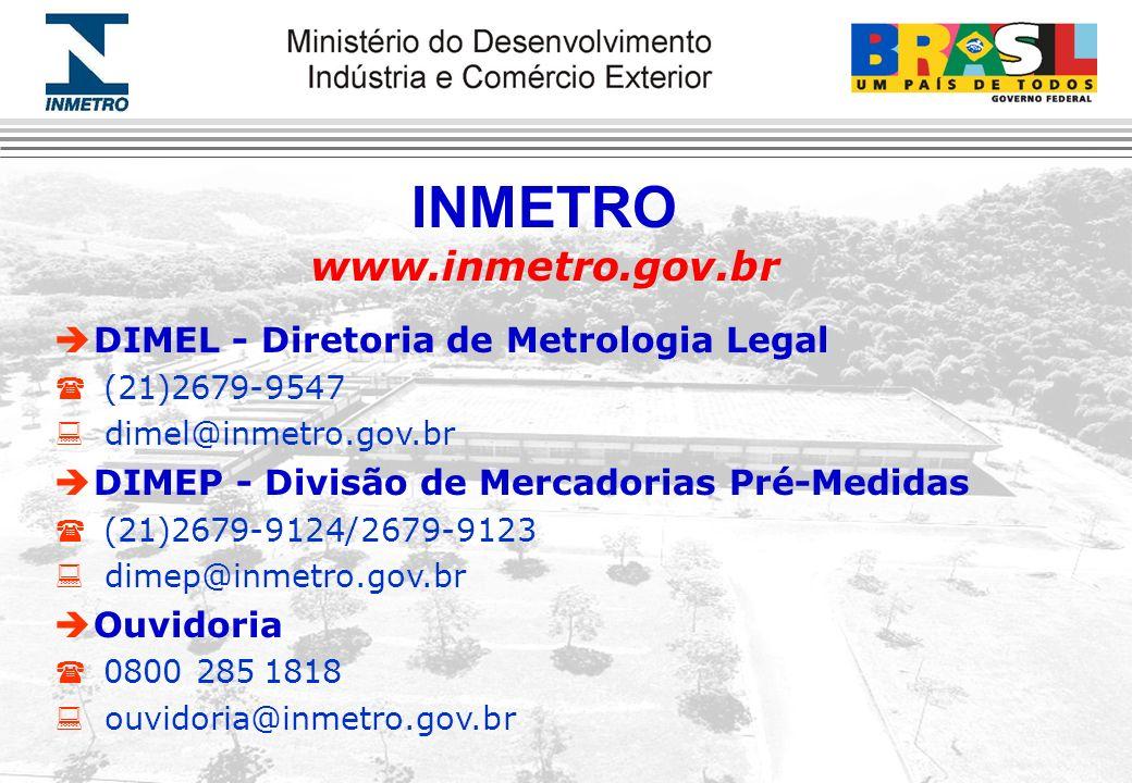 INMETRO www.inmetro.gov.br DIMEL - Diretoria de Metrologia Legal