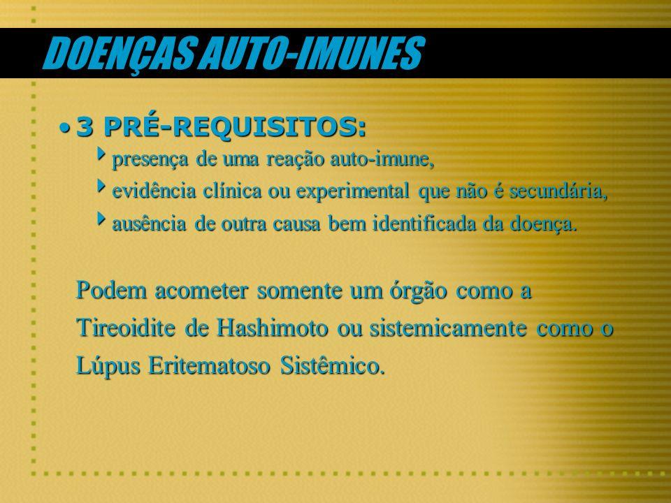DOENÇAS AUTO-IMUNES 3 PRÉ-REQUISITOS: