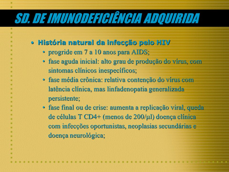 SD. DE IMUNODEFICIÊNCIA ADQUIRIDA