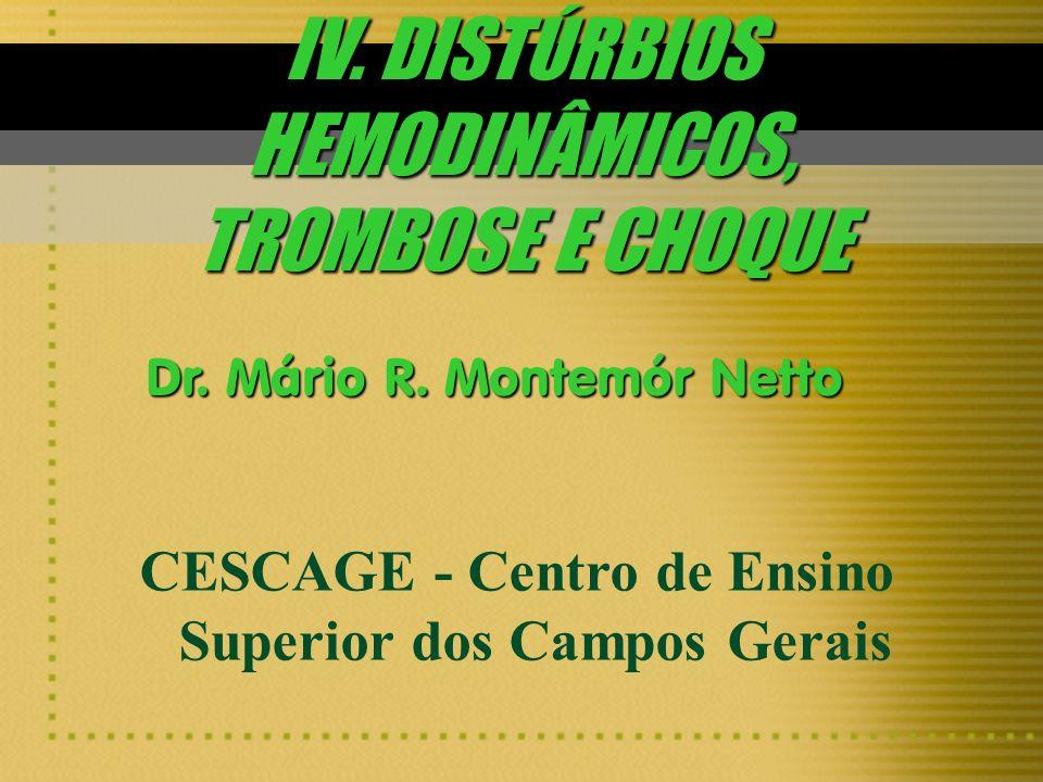 IV. DISTÚRBIOS HEMODINÂMICOS, TROMBOSE E CHOQUE