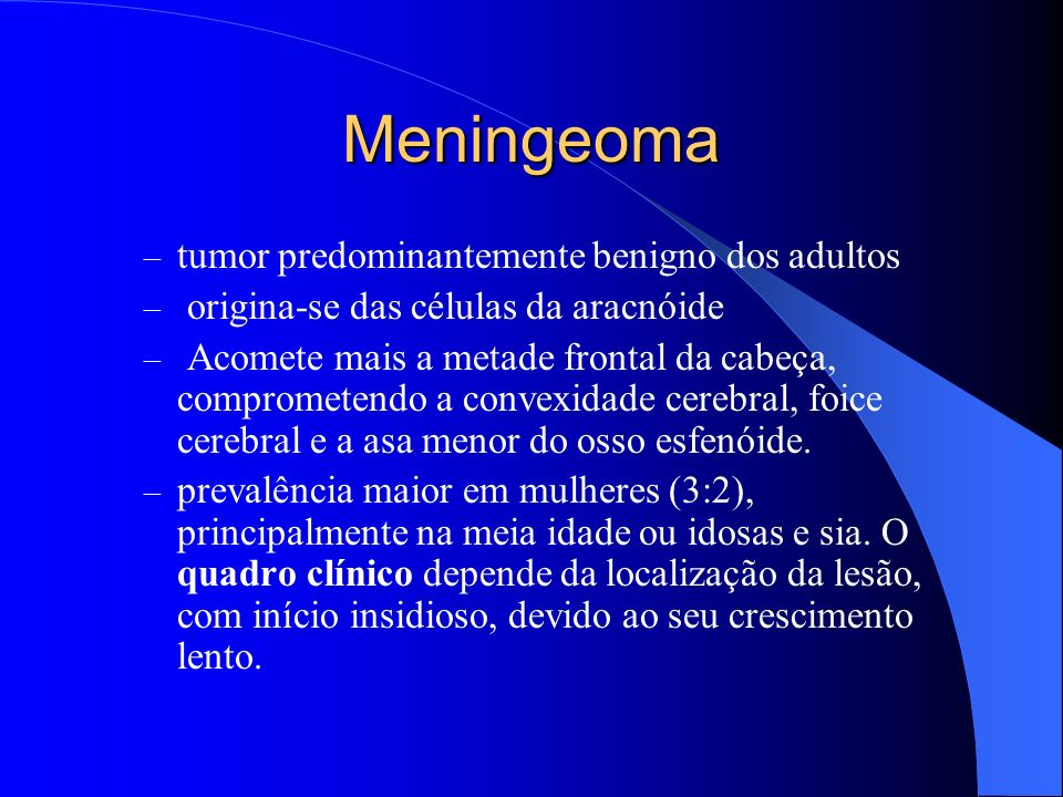 Meningeoma tumor predominantemente benigno dos adultos
