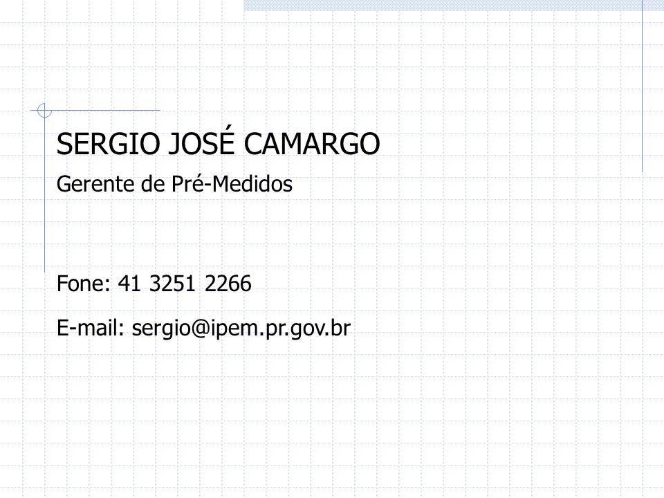 SERGIO JOSÉ CAMARGO Gerente de Pré-Medidos Fone: 41 3251 2266