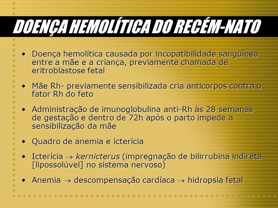 DOENÇA HEMOLÍTICA DO RECÉM-NATO