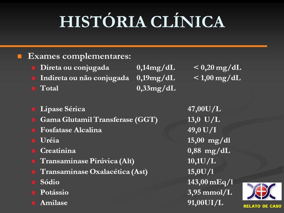 HISTÓRIA CLÍNICA Exames complementares: