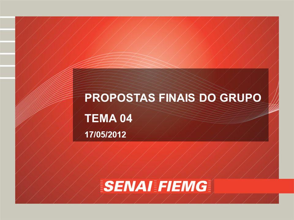 PROPOSTAS FINAIS DO GRUPO TEMA 04