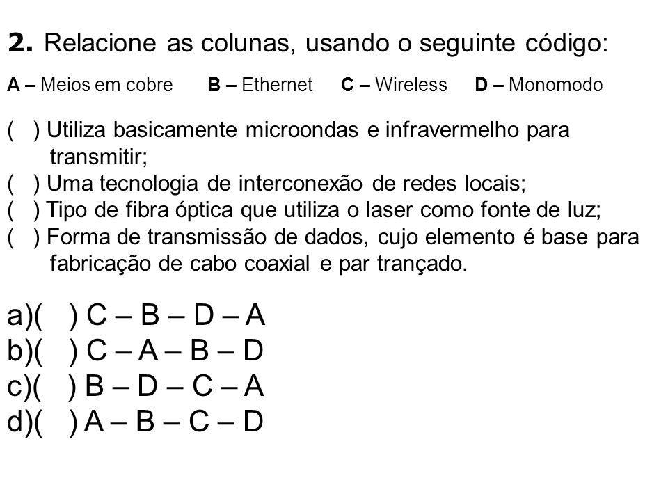 ( ) C – B – D – A ( ) C – A – B – D ( ) B – D – C – A