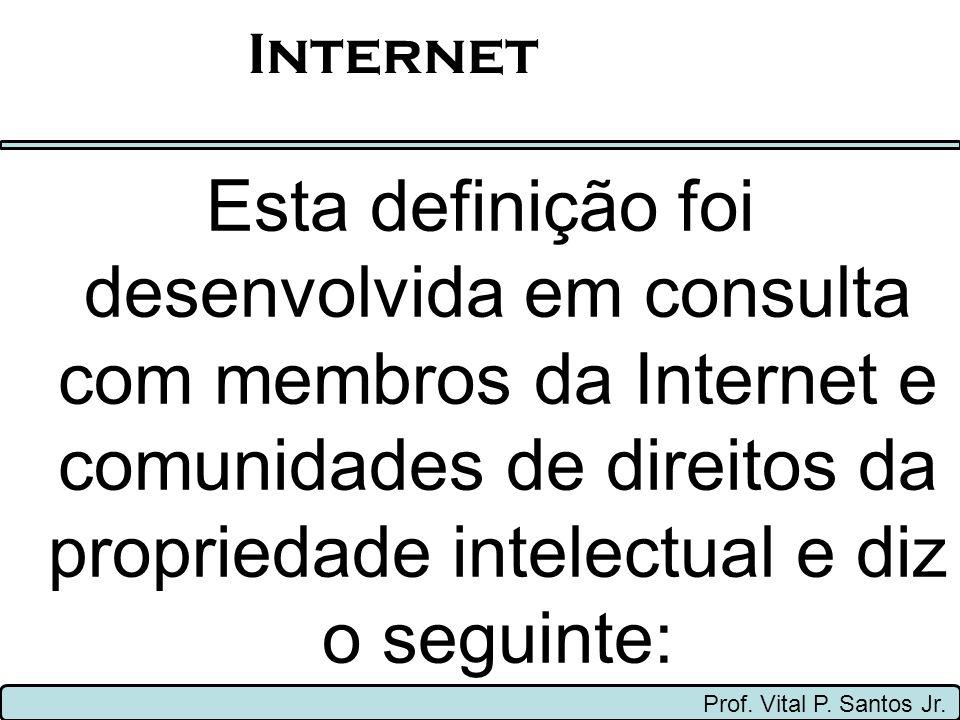 Internet Esta definição foi desenvolvida em consulta com membros da Internet e comunidades de direitos da propriedade intelectual e diz o seguinte: