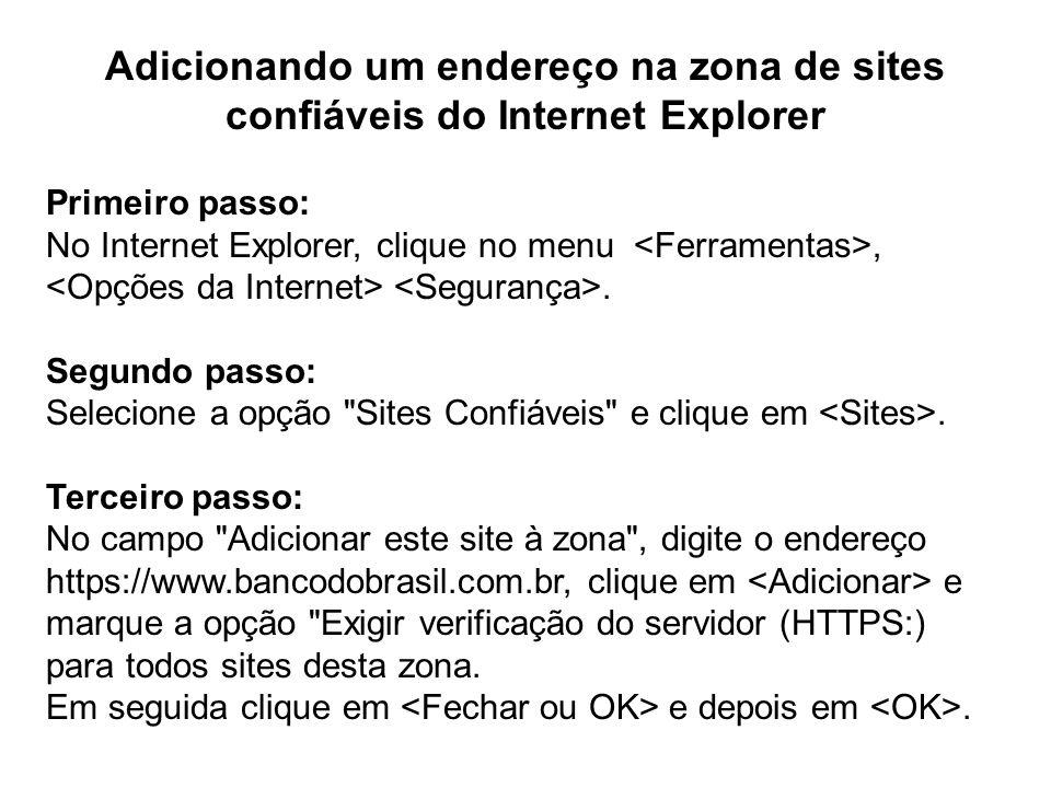 Adicionando um endereço na zona de sites confiáveis do Internet Explorer