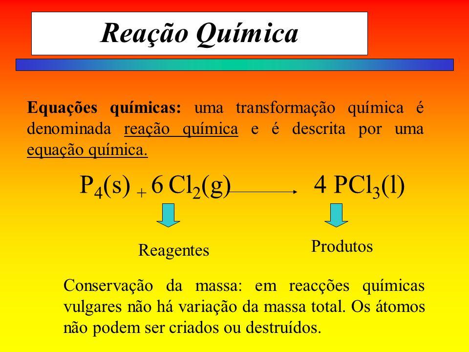 Reação Química Equações químicas: uma transformação química é denominada reação química e é descrita por uma equação química.