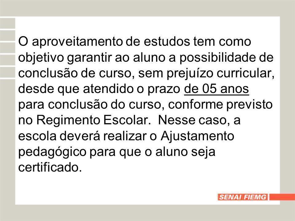 O aproveitamento de estudos tem como objetivo garantir ao aluno a possibilidade de conclusão de curso, sem prejuízo curricular, desde que atendido o prazo de 05 anos para conclusão do curso, conforme previsto no Regimento Escolar.