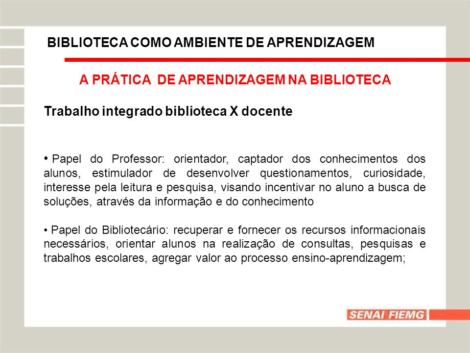 A PRÁTICA DE APRENDIZAGEM NA BIBLIOTECA
