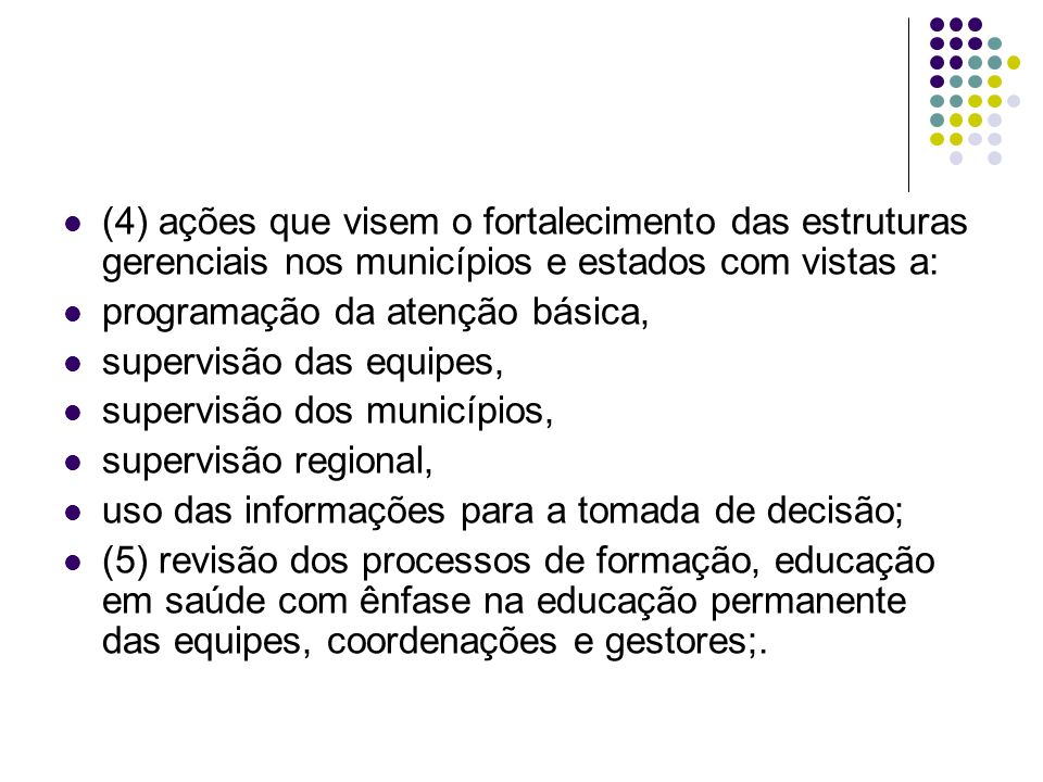 (4) ações que visem o fortalecimento das estruturas gerenciais nos municípios e estados com vistas a: