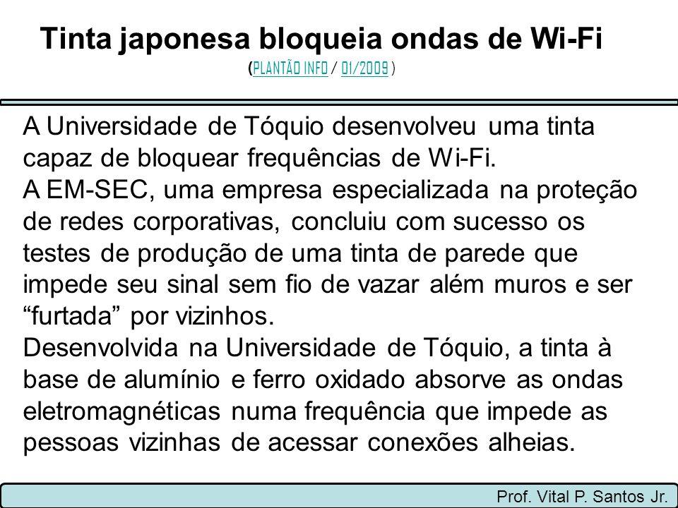 Tinta japonesa bloqueia ondas de Wi-Fi (PLANTÃO INFO / 01/2009 )