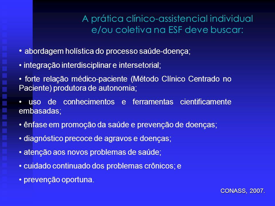 • abordagem holística do processo saúde-doença;