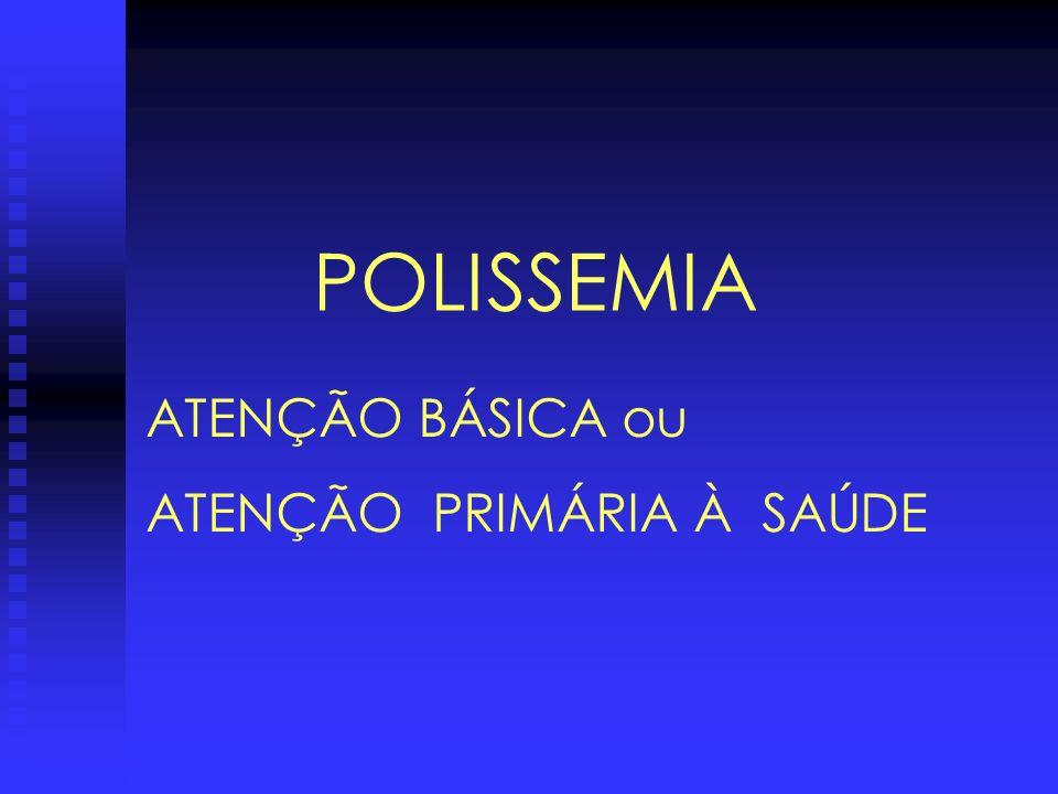 POLISSEMIA ATENÇÃO BÁSICA ou ATENÇÃO PRIMÁRIA À SAÚDE