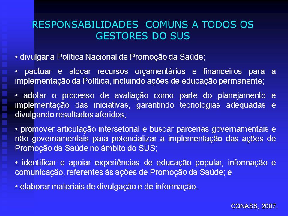 RESPONSABILIDADES COMUNS A TODOS OS GESTORES DO SUS