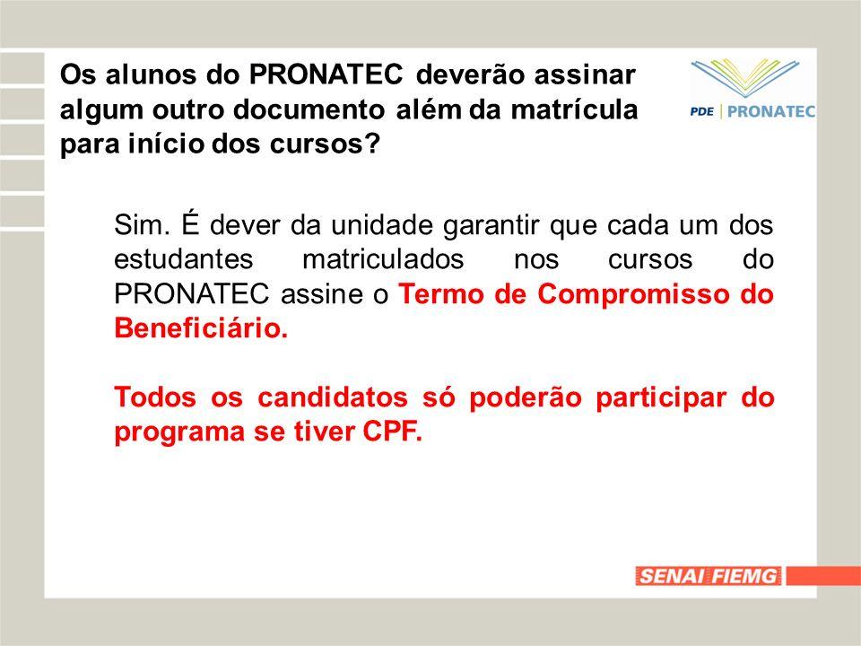 Os alunos do PRONATEC deverão assinar algum outro documento além da matrícula para início dos cursos