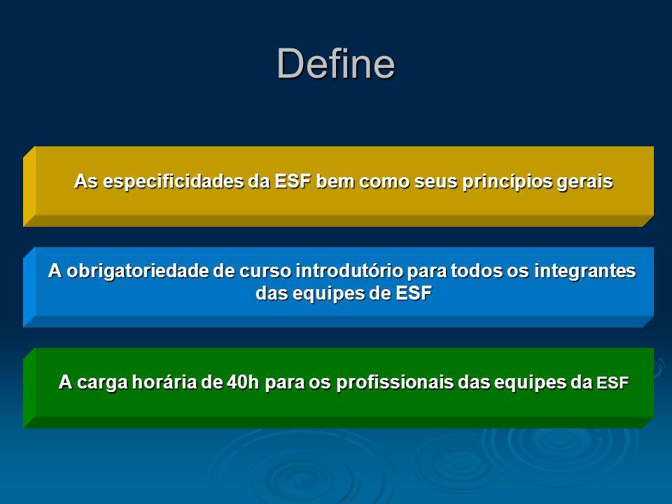 Define As especificidades da ESF bem como seus princípios gerais