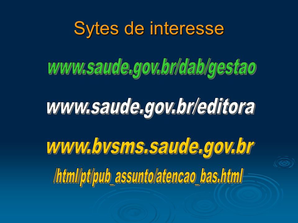 Sytes de interesse www.saude.gov.br/dab/gestao