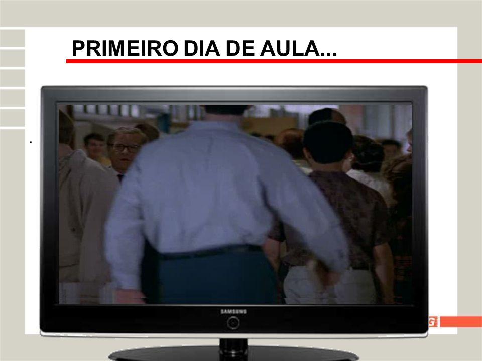 PRIMEIRO DIA DE AULA... .