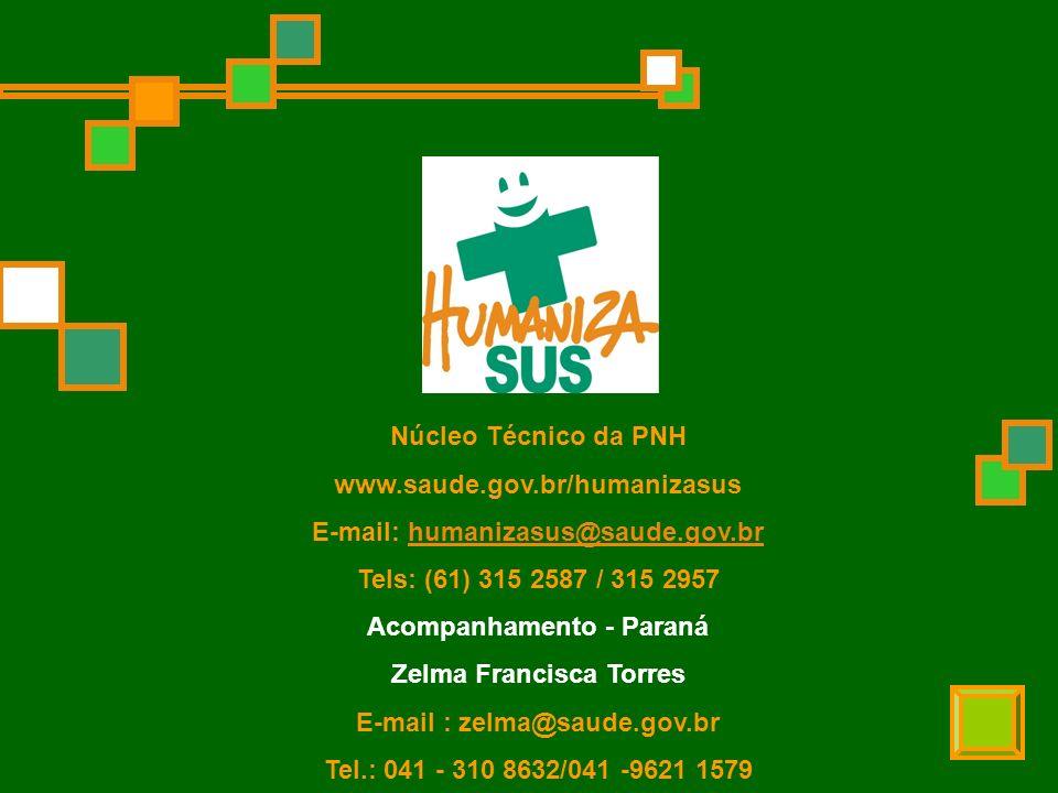 E-mail: humanizasus@saude.gov.br Tels: (61) 315 2587 / 315 2957