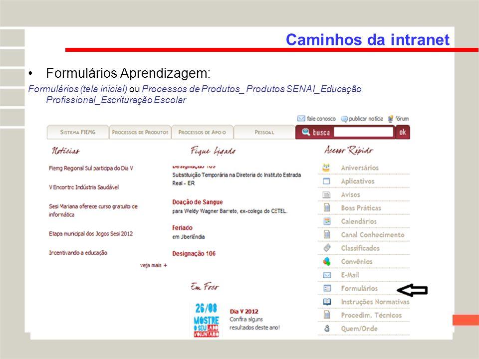 Caminhos da intranet Formulários Aprendizagem:
