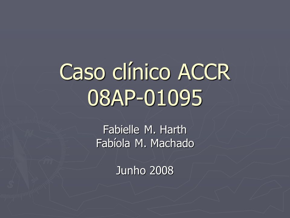 Fabielle M. Harth Fabíola M. Machado Junho 2008