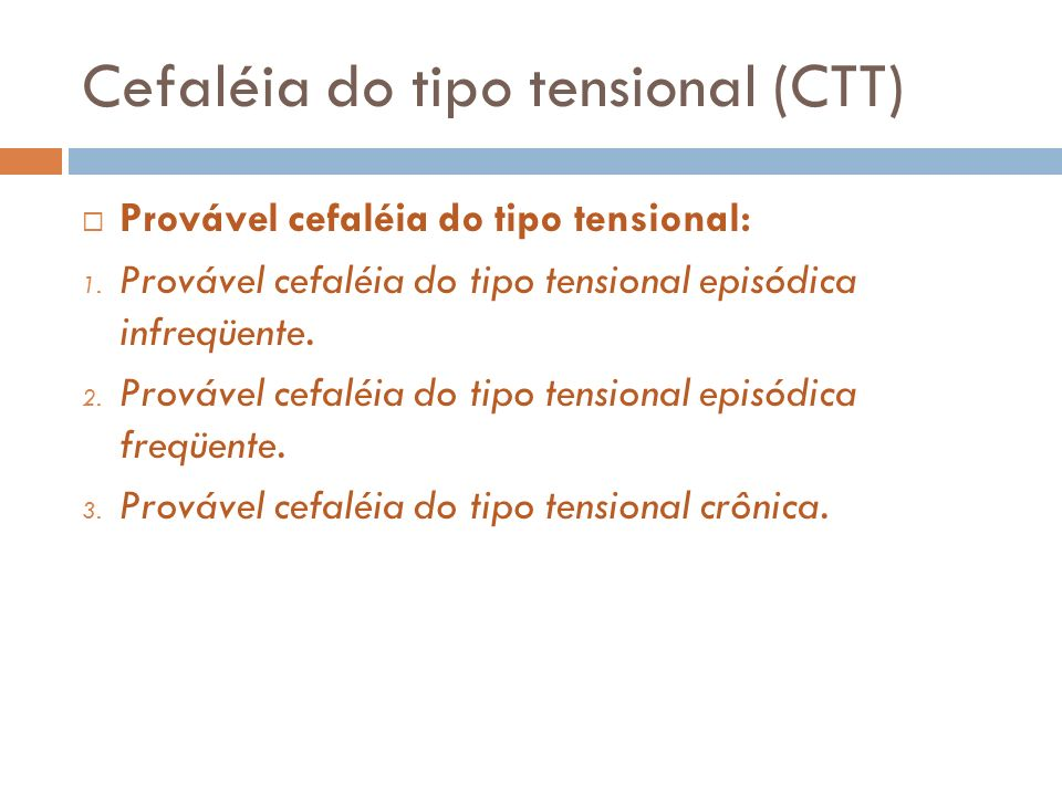 Cefaléia do tipo tensional (CTT)