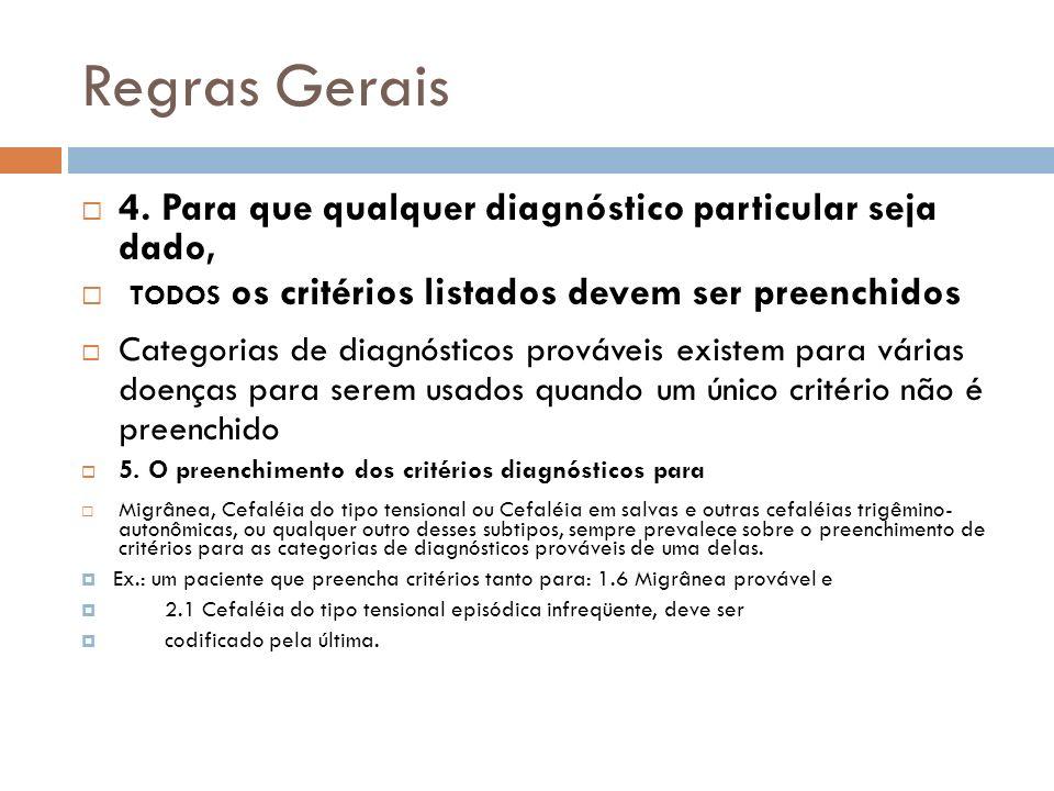 Regras Gerais 4. Para que qualquer diagnóstico particular seja dado,