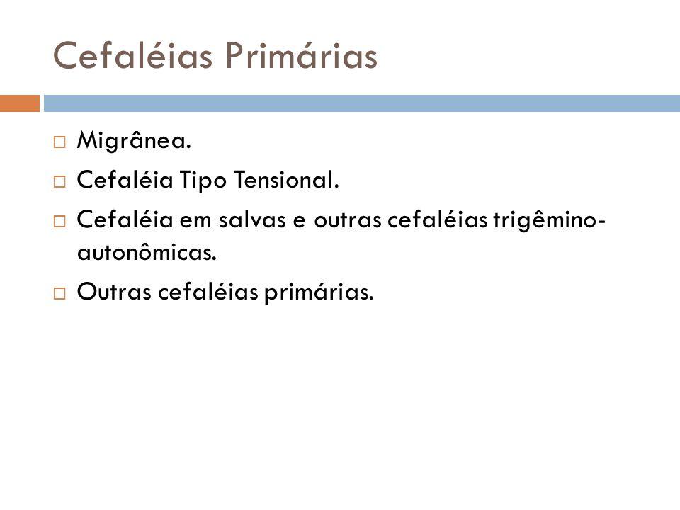 Cefaléias Primárias Migrânea. Cefaléia Tipo Tensional.