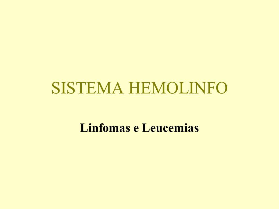 SISTEMA HEMOLINFO Linfomas e Leucemias