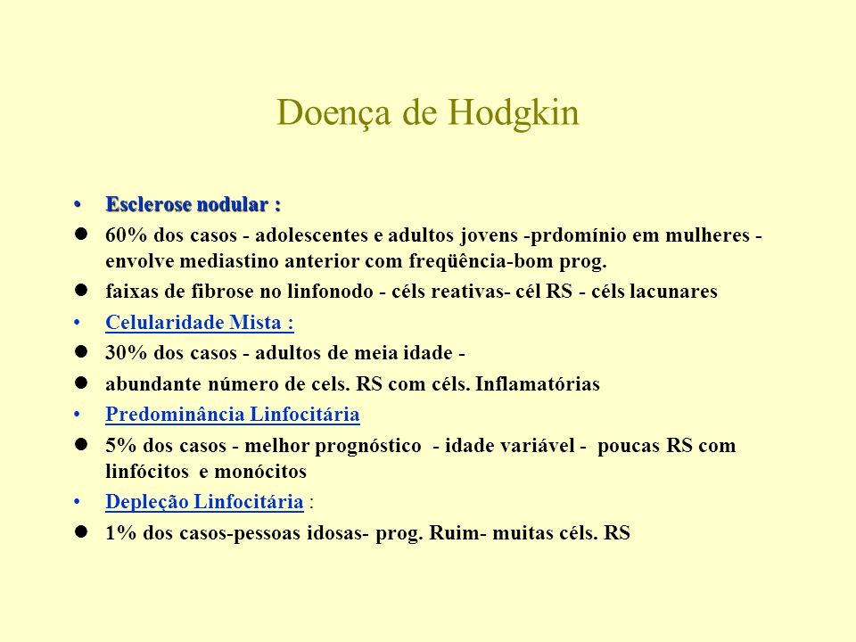 Doença de Hodgkin Esclerose nodular :