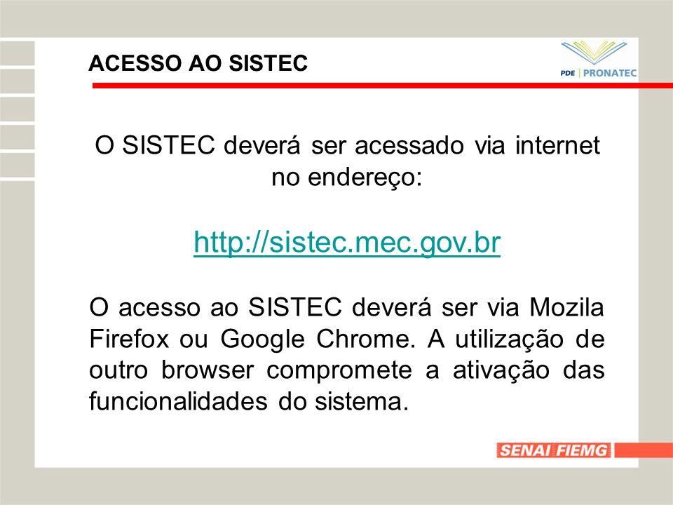 O SISTEC deverá ser acessado via internet no endereço: