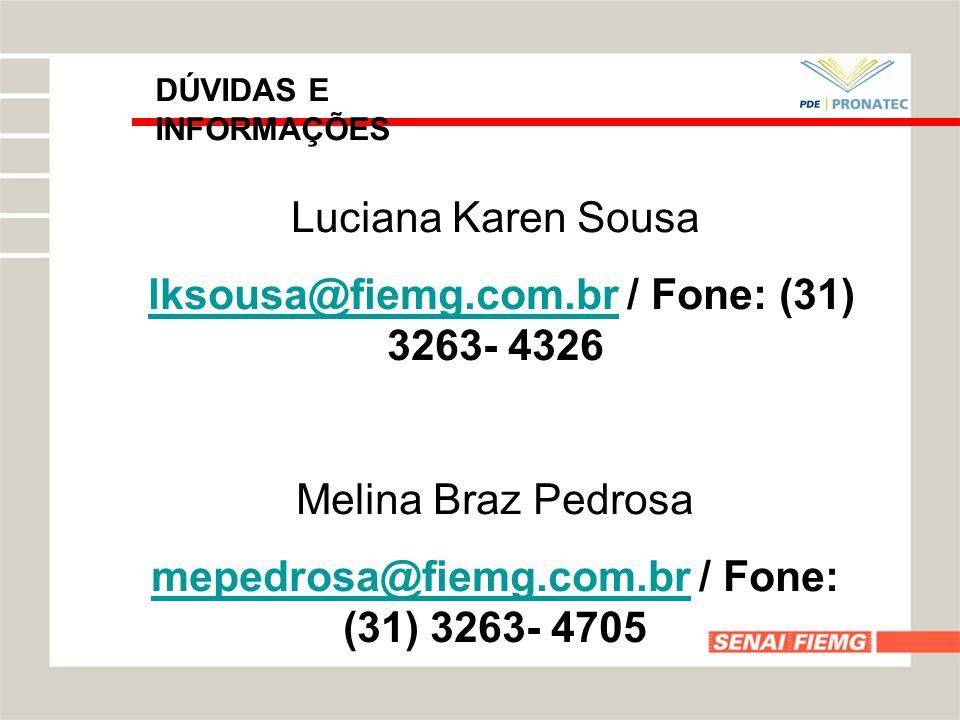 mepedrosa@fiemg.com.br / Fone: (31) 3263- 4705