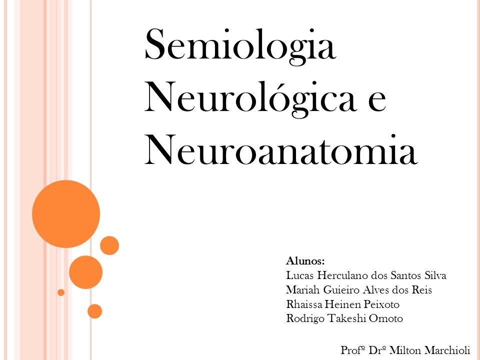 Semiologia Neurológica e Neuroanatomia