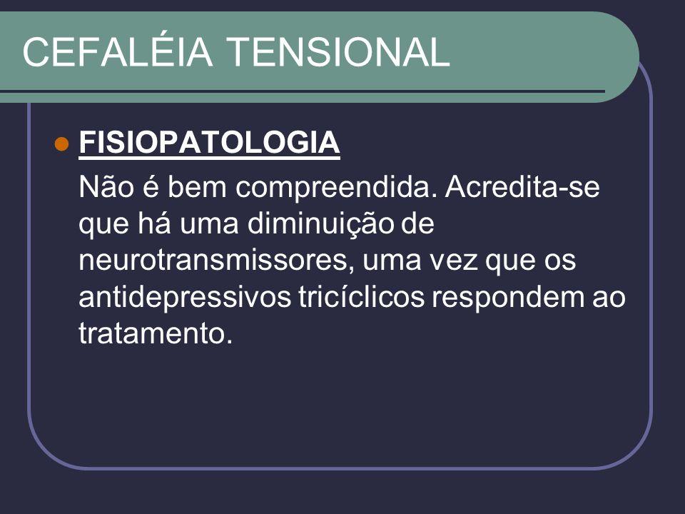 CEFALÉIA TENSIONAL FISIOPATOLOGIA