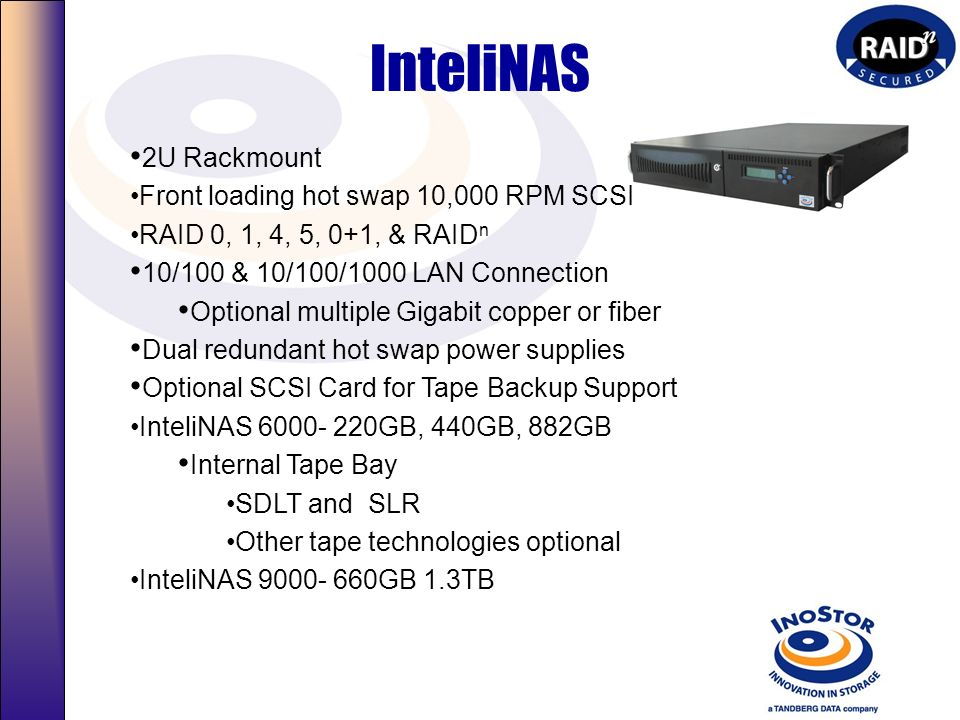 InteliNAS 2U Rackmount Front loading hot swap 10,000 RPM SCSI