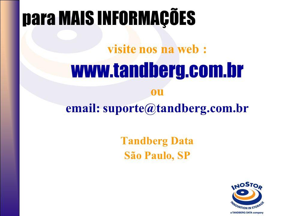 www.tandberg.com.br para MAIS INFORMAÇÕES visite nos na web : ou