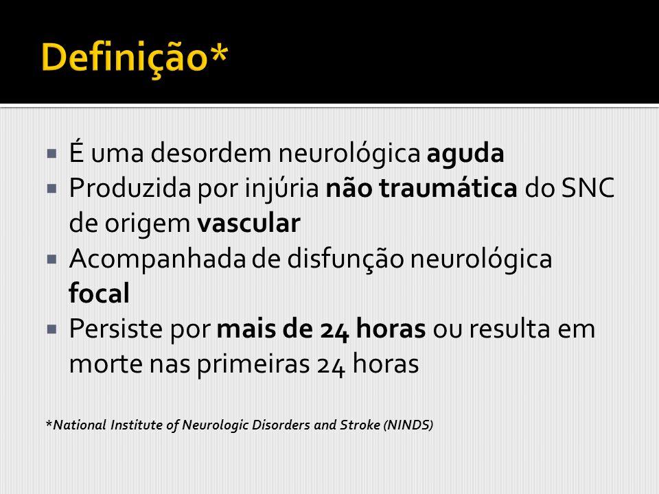 Definição* É uma desordem neurológica aguda