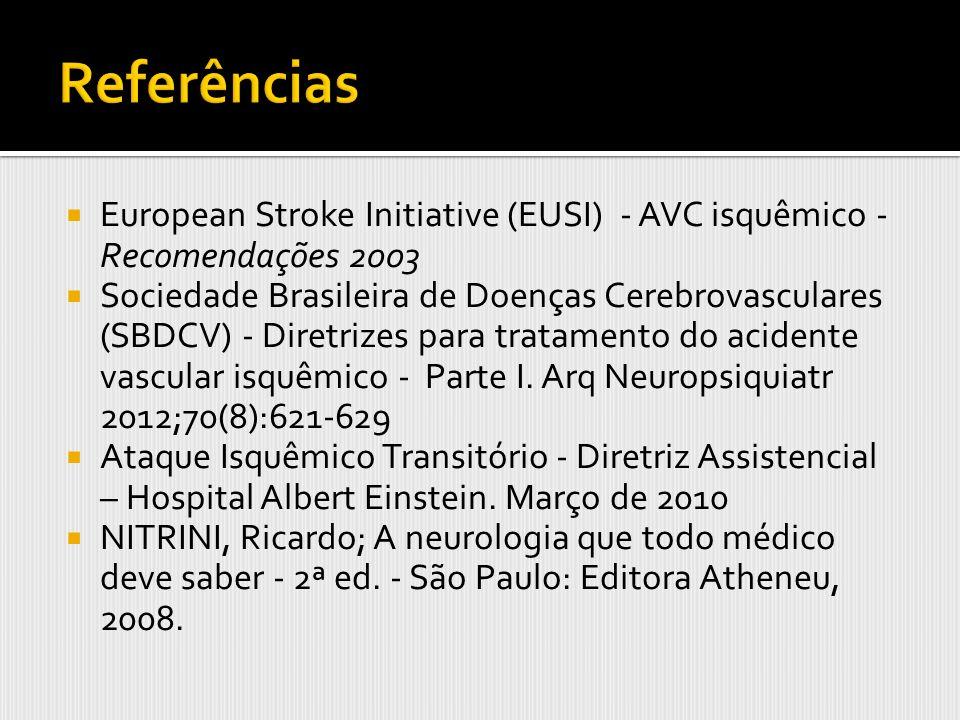 Referências European Stroke Initiative (EUSI) - AVC isquêmico - Recomendações 2003.